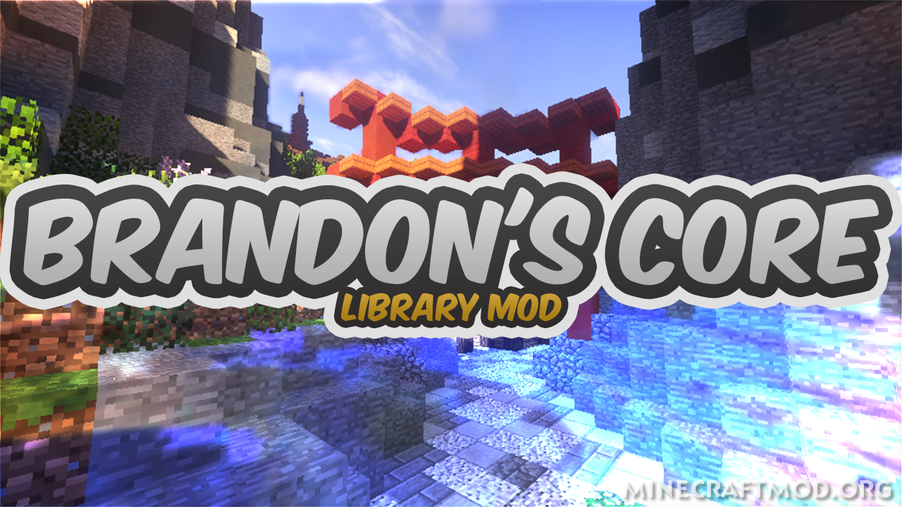 Brandon's Core Mod