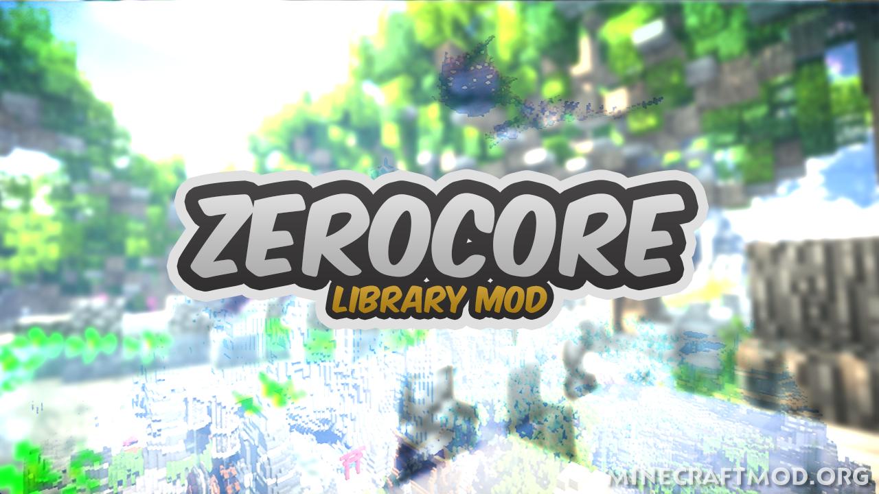 ZeroCore Mod